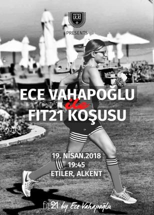 Ece Vahapoğlu ile fit21comtr Koşusu   19.04.2018
